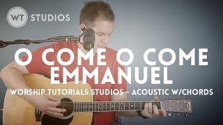 O Come O Come Emmanuel - Worship Tutorials Studios (feat. Brian Wahl)