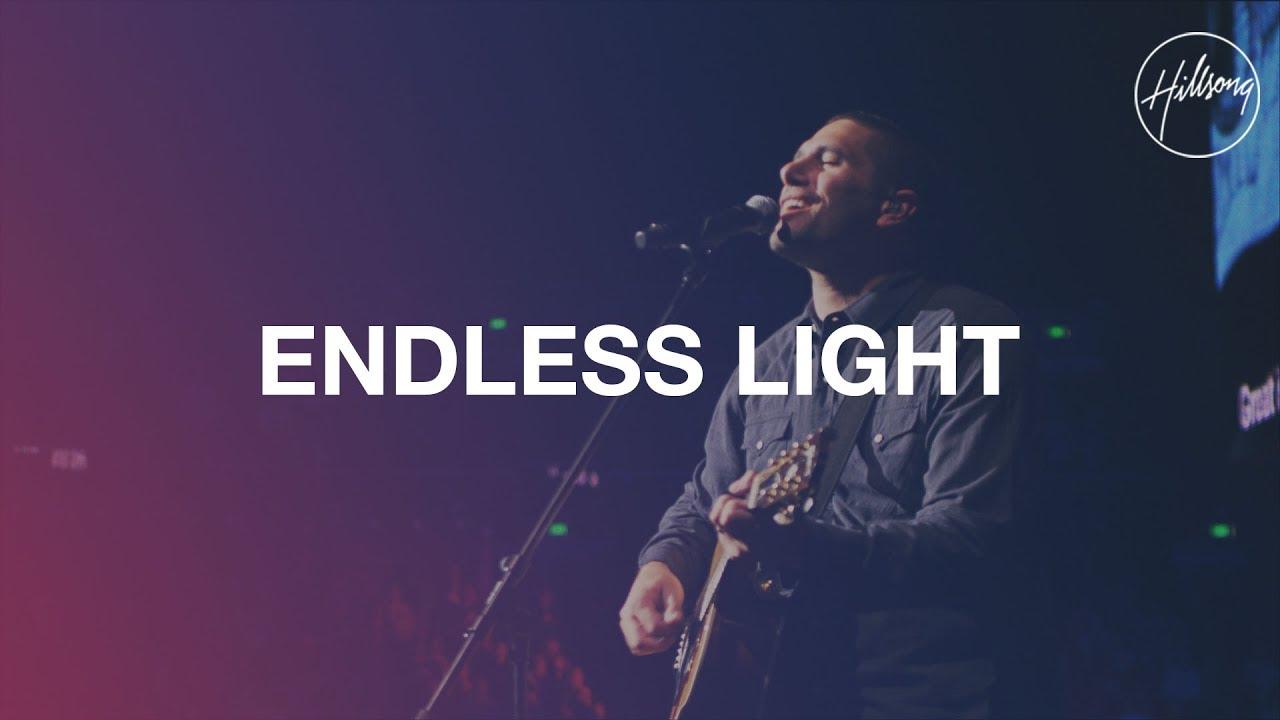 Endless Light - Hillsong Worship