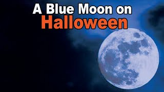 What is a Blue Moon? Fun Facts about the Halloween Blue Moon