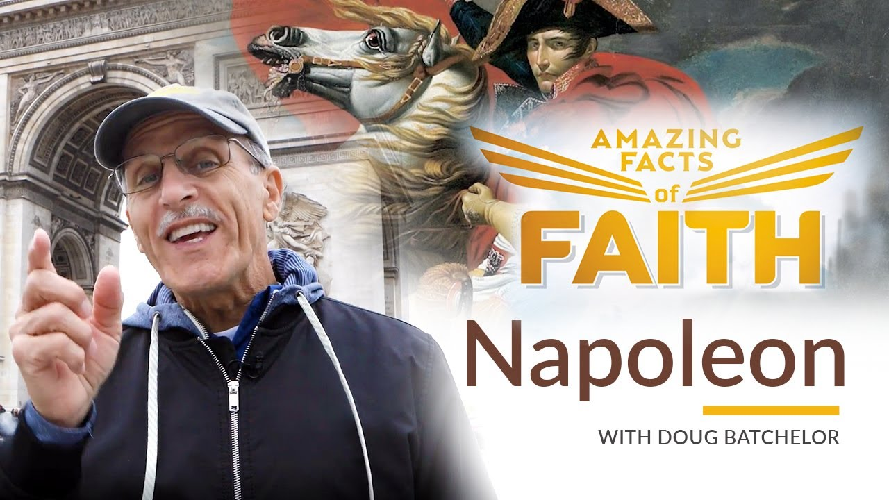 "Amazing Facts of Faith: ""Napoleon"" with Doug Batchelor"