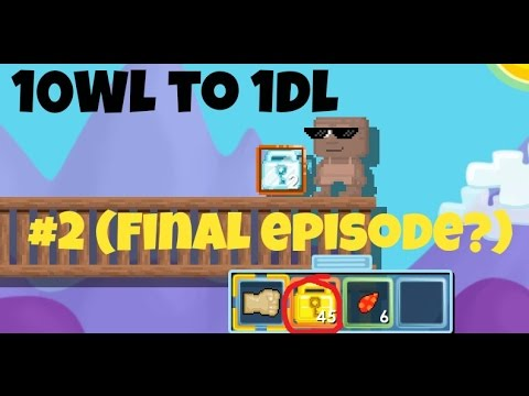 Growtopia 10wl to dl Episode #2 (final episode?)