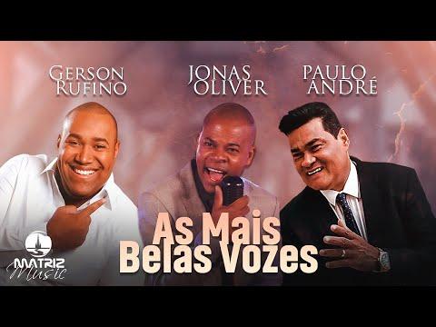 Gerson Rufino, Jonas Oliver e Paulo André   As Mais Belas Vozes
