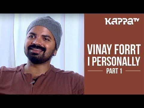 Vinay Forrt - I Personally (Part 1)(2016) - Kappa TV