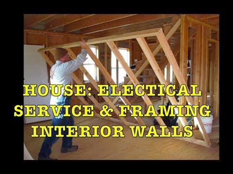 Building Farmhouse #9: Electrical Service & Interior Framing