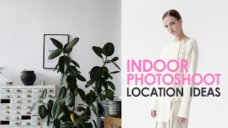 Indoor photoshoot location ideas for successful fashion shoot | Easy to find in every city | + tips
