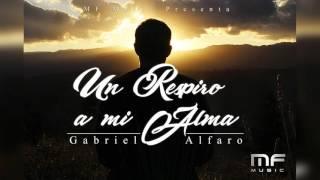 Un Respiro a mi Alma - Gabriel Alfaro (Audio)
