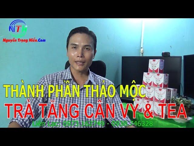 CHIA SẺ THÀNH PHẦN CÔNG DỤNG THẢO MỘC TRÀ TĂNG CÂN VY TEA | Tăng Cân Vy Tea | LH: 0973 162 749