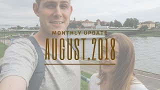 MONTHLY TRAVEL VLOG | EPISODE 1| Monthly Update August 2018 | From Krakow Poland