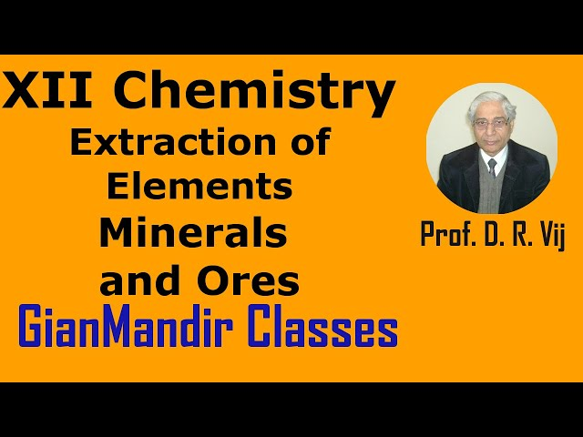 XII Chemistry | Extraction of Elements | Minerals and Ores by Gaurav Sir