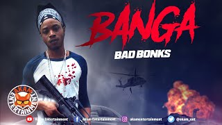 Bad Bonks - Banga - February 2020