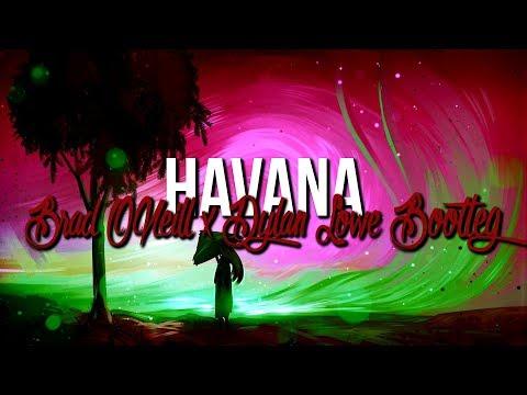 Camila Cabello ft. Young Thug - Havana (Brad ONeill & Dylan Lowe Bootleg)