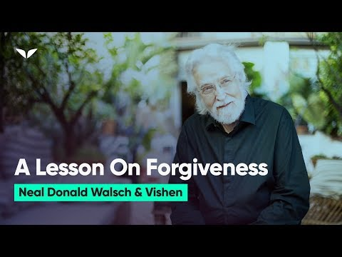 How To Forgive People Who Do Us Wrong: This Answer Will Leave You Speechless    Neale Donald Walsch
