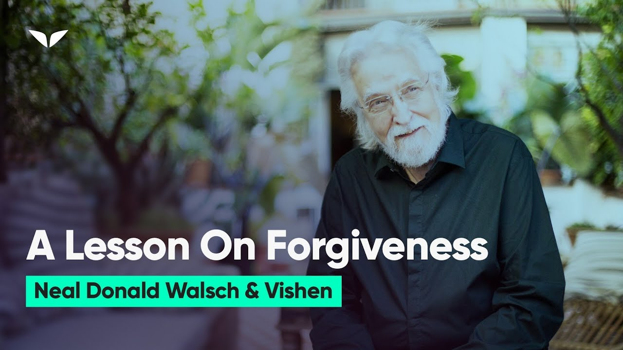 Practice Instant Forgiveness | Neale Donald Walsch