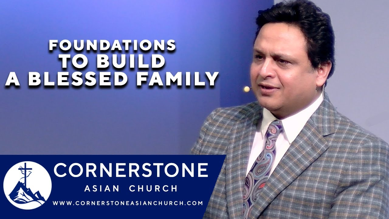 FOUNDATIONS TO BUILD A BLESSED FAMILY | Pastor Peter Paul | Cornerstone Asian Church Canada