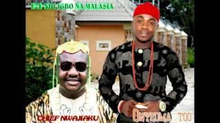 EZE NDI NA MALAYSIA   CHIEF IZUCHUKWU NWAJIAKU   by Onyeoma Tochukwu Nnamani