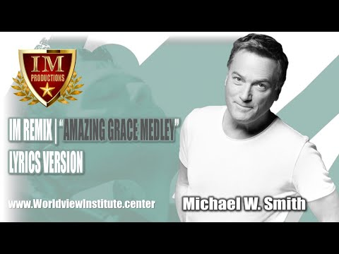 Michael W Smith: Amazing Grace Medley