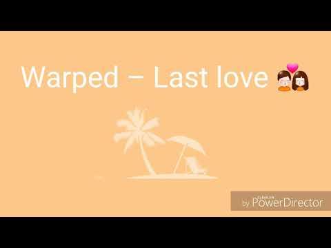Warped-Last love Paroles