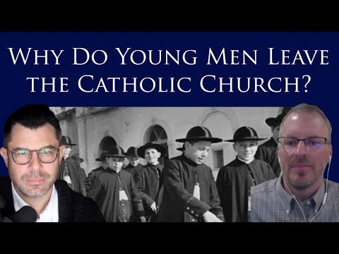 Why Do Young Men Leave the Catholic Church? Dr Marshall and Eric Sammons