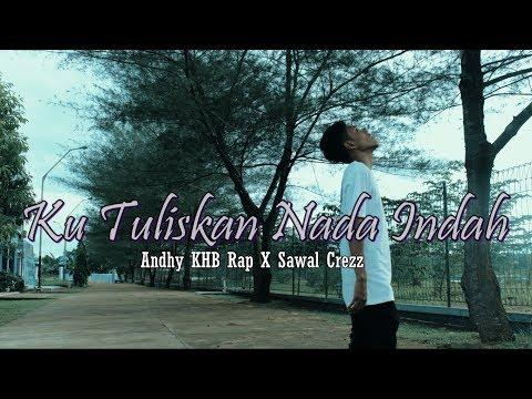 Andhy KHB Rap - Ku Tuliskan Nada Indah [Official Video] Ft Sawal Crezz