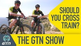 Is Cross Training A Good Idea During Winter? | The GTN Show Ep. 75