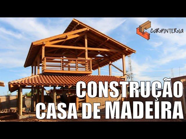 Construção Casa Estrutura de Madeira - Carpinteria