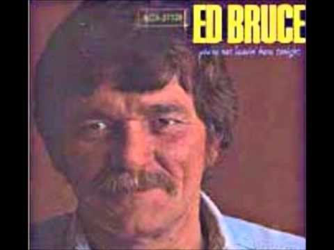 Ed Bruce- You're Not Leavin' Here Tonight
