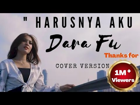 HARUSNYA AKU - ARMADA (COVER DANGDUT BY DARA FU)