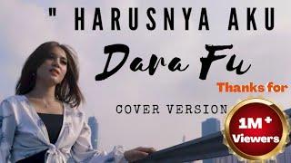 Download HARUSNYA AKU - ARMADA (COVER DANGDUT BY DARA FU)
