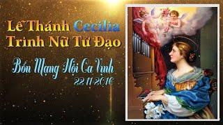 (22-11-2016) - Lễ Thánh Cecilia Trinh Nữ Tử Đạo - Bổn Mạng Hội Ca Vịnh.