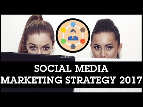 Social Media Marketing Strategy 2017: Your 7 Step Plan For This Year
