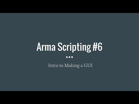 Arma Scripting #6 Making a GUI