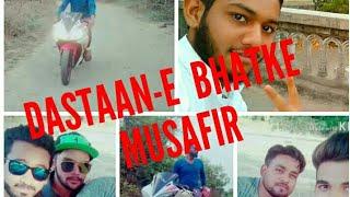 DASTAAN-E BHATKE MUSAFIR