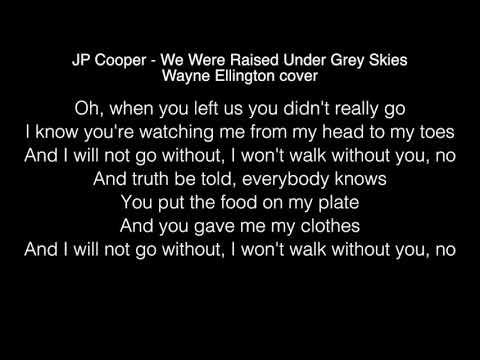 Wayne Ellington - We Were Raised Under Grey Skies Lyrics (JP Cooper) The Voice UK