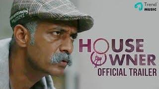 House Owner Movie | Official Trailer | Lakshmy Ramakrishnan | Ghibran | Kishore | Trend Music