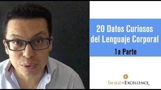 20 Datos Curiosos del Lenguaje Corporal 1a Parte