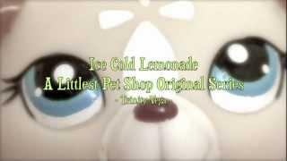 Littlest Pet Shop: Ice Cold Lemonade {series Trailer}