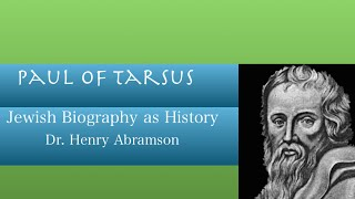 Paul of Tarsus Jewish Biography as History Dr. Henry Abramson