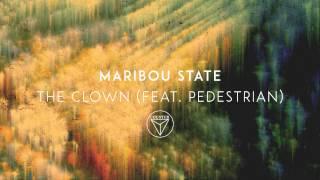 maribou state the clown ft pedestrian