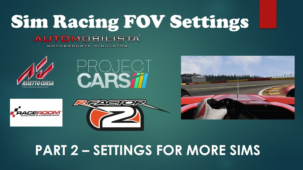 Field of View (FOV) Settings for rFactor 2, Raceroom, AMS and Project CARS
