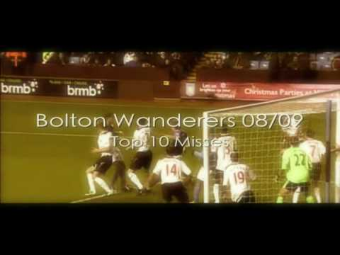 Bolton Wanderers Top 10 Misses -08/09-