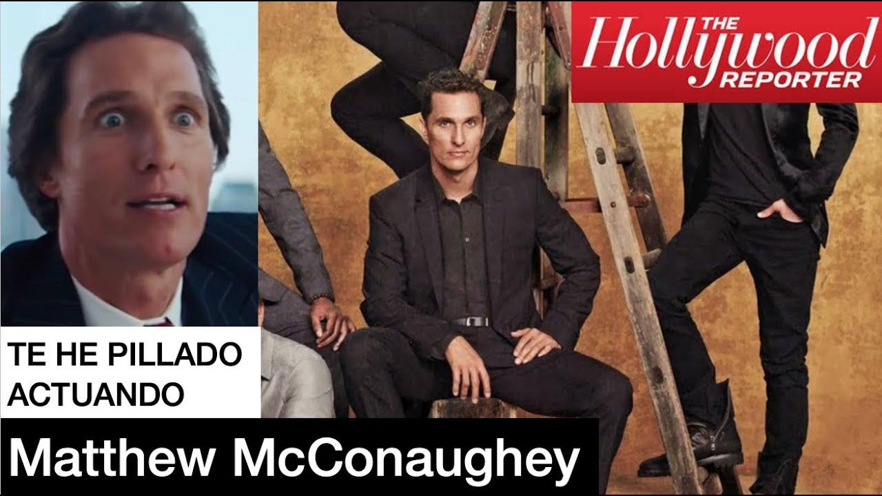 """Matthew McConaughey """"Te he pillado actuando"""" > en 3 minutos - The Hollywood Reporter"""