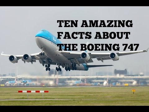 Ten Amazing Facts About The Boeing 747
