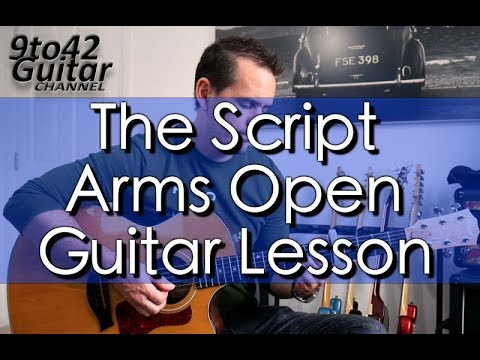 How To Play Arms Open The Script Guitar Lesson Tutorial Youtube