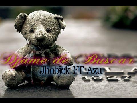 ♥cancion-para-dedicar-♥-dejame-de-buscar---jhobick-zamora-ft-azu-/-rap-desamor-2015-(video-lyric's)