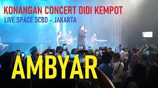 Lagu Baru Didi Kempot - AMBYAR - Live Space SCBD JAKARTA