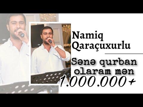 Namiq Qaraçuxurlu - Sənə Qurban Olaram Mən