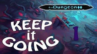 keep it going bit dungeon 2 day 1