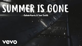 Calvin Harris ft. Sam Smith - Summer Is Gone (NEW SONG 2017)