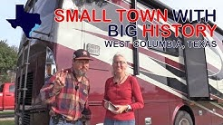 Touring West Columbia TX | Life On The Road | RV Texas Y'all