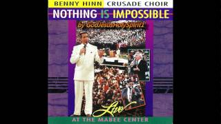 Benny Hinn Crusade Choir - Nothing Is Impossible - Live At The Mabee Center (1992)
